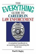 B-1 The Everything Guide to Careers in Law Enforcement by Bagley (1st Edition)
