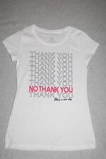 JR Womens White Tee Shirt NO THANK YOU HAVE A NICE DAY Funny Sarcastic S 3-5