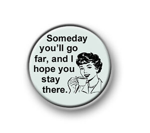 """E CARD / 1"""" / 25mm pin button / badge / funny / rude / sayings / amuse / cheeky"""
