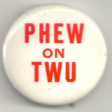 SCARCE PIN ~ PHEW On TWU New York City Transit Workers Union Strike Pin