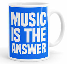 Music Is The Answer Mug Cup