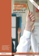 Excellence in Education : The Making of Great Schools by Cyril J. H. Taylor...