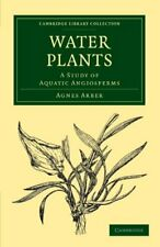 Water Plants: A Study of Aquatic Angiosperms (C, Arber-,
