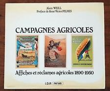 CAMPAGNES AGRICOLES: AFFICHES ET RECLAMES AGRICOLES 1890-1950., Weill Alain
