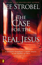 CASE FOR THE REAL JESUS: A Journalist Investigates Current Attacks on the Identi