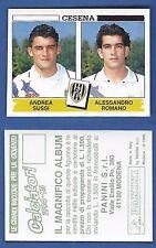 FIGURINA CALCIATORI PANINI 1994/95 - NUOVA/NEW N.403 SUSSI/ROMANO - CESENA