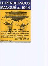 LE RENDEZ-VOUS MANQUE DE 1944 - CLAUDE JAMET - EDITIONS FRANCE-EMPIRE