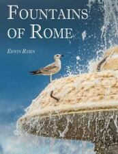 Fountains of Rome : 444 Images of 101 Fountains in Rome and in Lazio by Erwin...