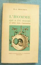 H J PROUMEN L'HOMME QUI A ETE MANGE  Office de publicité Ed  1950
