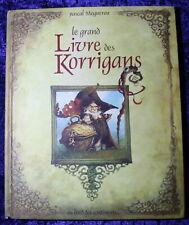 Le Grand Livre des KORRIGANS - Pascal Moguérou - 2004
