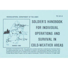 """SOLDIER'S HANDBOOK FOR INDIVIDUAL OPERATIONS & SURVIVAL IN COLD WEATHER TC 21-3"