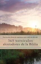 365 Versiculos Alentadores de la Biblia: Una Lectura Llena de Esperanza Para Cad