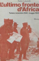 WWII - Colacicchi - L'ultimo fronte in Africa - 1^ ed. 1977 Mursia
