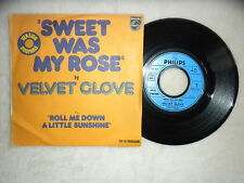"45T 7"" VELVET GLOVE ""Sweet was my rose"" PHILIPS 6121 304 FRANCE µ"