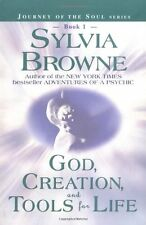 God, Creation, and Tools for Life (Journey of the Soul Series: Book 1) by Sylvia
