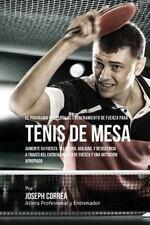 El Programa Completo de Entrenamiento de Fuerza para Tenis de Mesa : Aumente...