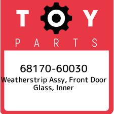 68170-60030 Toyota Weatherstrip assy, front door glass, inner 6817060030, New Ge