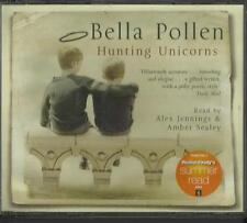 Hunting Unicorns by Bella Pollen  Audio Cd  read by Alex Jennings & Amber Sealey