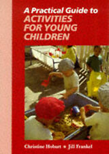 A Practical Guide to Activities for Young Children, Christine Hobart, Jill Frank