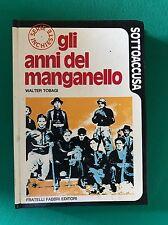 GLI ANNI DEL MANGANELLO - Walter Tobagi - Fabbri Editori - 1973