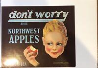 DON'T WORRY NORTHWEST APPLES CRATE LABEL-1940'S YAKIMA, WASHINGTON