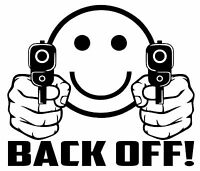 "SMILEY FACE GUNS ""BACK OFF!"" Vinyl Decal Sticker Car Window Wall Bumper Ammo"