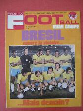 Magazine Miroir du Football n°172 Juillet 1972 Bresil Mini coupe