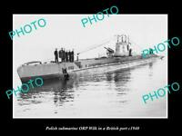 OLD POSTCARD SIZE PHOTO POLAND MILITARY THE POLISH SUBMARINE ORP WILK c1940