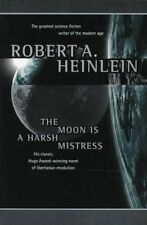 The Moon is a Harsh Mistress by Robert A. Heinlein (Paperback)
