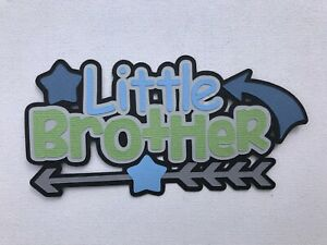 LITTLE BROTHER scrapbook title