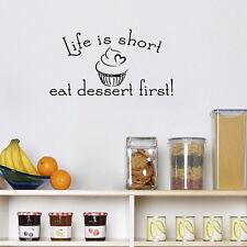 Life Is Short Eat Dessert First Vinyl Removable Cake Wall Sticker Kitchen Decal