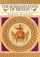 The Romanization of Britain: An Essay in Archaeological Interpretation by Marti…