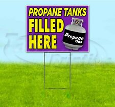 Propane Tanks Filled Here 18x24 Yard Sign With Stake Corrugated Bandit Business