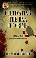 Cultivating the DNA of Crime : A Thirteen Year Old Charismatic Genius Grooms...