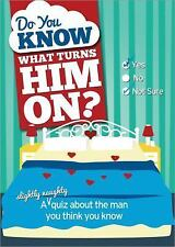 Do You Know What Turns Him On?: A slightly naughty quiz about the man you thin