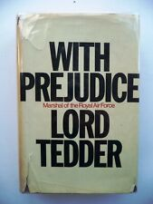 """WITH PREJUDICE."" by Lord Tedder G.G.B. (War Memoirs) 1st. edition 1966"