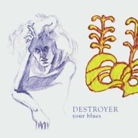 YOUR BLUES - DESTROYER [CD]