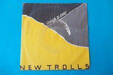 """NEW TROLLS """"FACCIA DI CANE-MANCHI TU """" 45 GIRI 1985 FONIT CETRA NUOVO"""