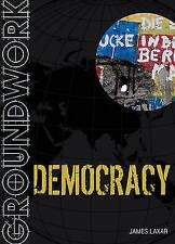 Groundwork Democracy, New, Laxar, James Book