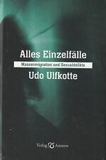 ALLES EINZELFÄLLE - Massenmigration und Sexualdelikte - Udo Ulfkotte BUCH - NEU