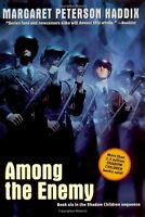 Among the Enemy (Shadow Children) by Margaret Peterson Haddix