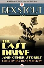 Last Drive : And Other Stories: By Stout, Rex Matetsky, Ira Brad