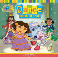 """""""AS NEW"""" Dance to the Rescue (Dora the Explorer), Nickelodeon, Book"""