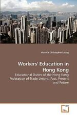 Workers' Education in Hong Kong: By Man Kit Christopher Leung
