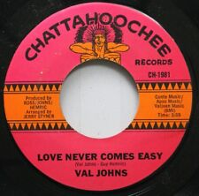 Soul 45 Val Johns - Love Never Comes Easy / Tell It To Me Softly On Chattahooche