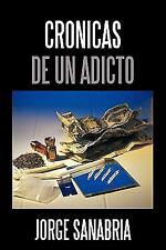 Cronicas de un Adicto by Jorge Sanabria (2011, Hardcover)