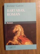 jérome Garcin BARTABAS, roman ( éditions Feryane 2006) TBE