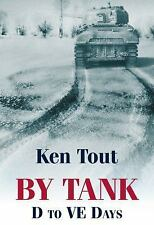 By Tank : D to VE Days by Ken Tout (2010, Paperback)