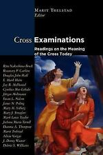 Cross Examinations : Readings on the Meaning of the Cross Today by Marit A....