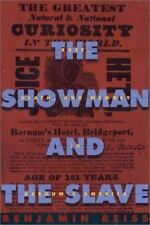 The Showman and the Slave: Race, Death, and Memory in Barnums America-ExLibrary